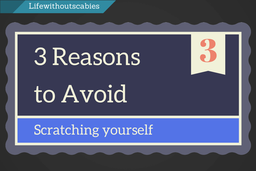 3 reasons to avoid scratching yourself